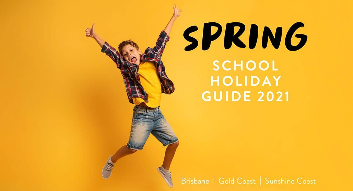 Spring School Holiday Guide 2021